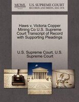 Haws V. Victoria Copper Mining Co U.s. Supreme Court Transcript Of Record With Supporting Pleadings