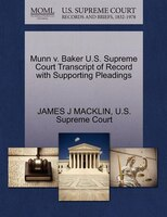 Munn V. Baker U.s. Supreme Court Transcript Of Record With Supporting Pleadings