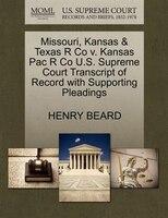 Missouri, Kansas & Texas R Co V. Kansas Pac R Co U.s. Supreme Court Transcript Of Record With Supporting Pleadings