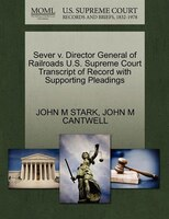 Sever V. Director General Of Railroads U.s. Supreme Court Transcript Of Record With Supporting Pleadings