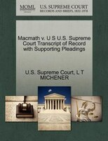 Macmath V. U S U.s. Supreme Court Transcript Of Record With Supporting Pleadings
