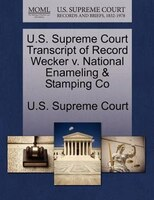 U.s. Supreme Court Transcript Of Record Wecker V. National Enameling & Stamping Co
