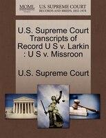 U.s. Supreme Court Transcripts Of Record U S V. Larkin: U S V. Missroon