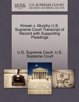 Kirwan V. Murphy U.s. Supreme Court Transcript Of Record With Supporting Pleadings