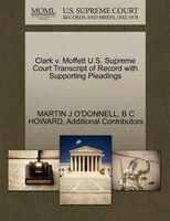 Clark V. Moffett U.s. Supreme Court Transcript Of Record With Supporting Pleadings