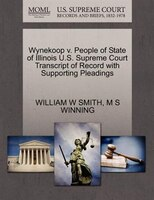 Wynekoop V. People Of State Of Illinois U.s. Supreme Court Transcript Of Record With Supporting Pleadings