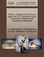 Hicks V. Mutual Life Ins Co Of New York U.s. Supreme Court Transcript Of Record With Supporting Pleadings