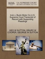 Irvin V. Buick Motor Co U.s. Supreme Court Transcript Of Record With Supporting Pleadings