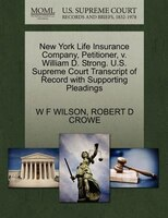 New York Life Insurance Company, Petitioner, V. William D. Strong. U.s. Supreme Court Transcript Of Record With Supporting Pleadin