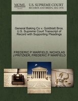 General Baking Co V. Goldblatt Bros. U.s. Supreme Court Transcript Of Record With Supporting Pleadings
