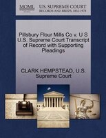 Pillsbury Flour Mills Co V. U S U.s. Supreme Court Transcript Of Record With Supporting Pleadings