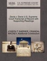 Davis V. Davis U.s. Supreme Court Transcript Of Record With Supporting Pleadings