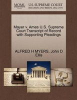 Mayer V. Ames U.s. Supreme Court Transcript Of Record With Supporting Pleadings