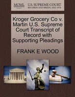 Kroger Grocery Co V. Martin U.s. Supreme Court Transcript Of Record With Supporting Pleadings