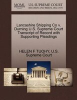 Lancashire Shipping Co V. Durning U.s. Supreme Court Transcript Of Record With Supporting Pleadings