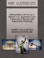 Metropolitan Life Ins Co V. Banion U.s. Supreme Court Transcript Of Record With Supporting Pleadings