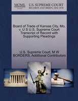 Board Of Trade Of Kansas City, Mo, V. U S U.s. Supreme Court Transcript Of Record With Supporting Pleadings