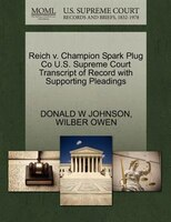 Reich V. Champion Spark Plug Co U.s. Supreme Court Transcript Of Record With Supporting Pleadings