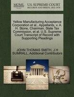 Yellow Manufacturing Acceptance Corporation Et Al., Appellants, V. A. H. Stone, Chairman, State Tax Commission, Et Al. U.s. Suprem