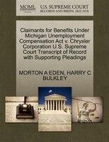 Claimants For Benefits Under Michigan Unemployment Compensation Act V. Chrysler Corporation U.s. Supreme Court Transcript Of Recor