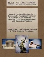 Georgia Hardwood Lumber Co. V. Compania De Navegacion Transmar, S.a., Owner Of S.s. The Kotor U.s. Supreme Court Transcript Of Rec