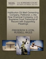 Halliburton Oil Well Cementing Company, Petitioner, V. The Dow Chemical Company. U.s. Supreme Court Transcript Of Record With Supp