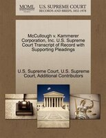 Mccullough V. Kammerer Corporation, Inc. U.s. Supreme Court Transcript Of Record With Supporting Pleadings