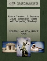 Roth V. Carlson U.s. Supreme Court Transcript Of Record With Supporting Pleadings