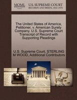 The United States Of America, Petitioner, V. American Surety Company. U.s. Supreme Court Transcript Of Record With Supporting Plea
