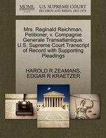 Mrs. Reginald Reichman, Petitioner, V. Compagnie Generale Transatlantique. U.s. Supreme Court Transcript Of Record With Supporting