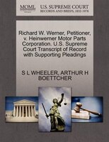 Richard W. Werner, Petitioner, V. Heinwerner Motor Parts Corporation. U.s. Supreme Court Transcript Of Record With Supporting Plea