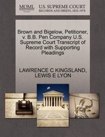 Brown And Bigelow, Petitioner, V. B.b. Pen Company U.s. Supreme Court Transcript Of Record With Supporting Pleadings