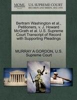 Bertram Washington Et Al., Petitioners, V. J. Howard Mcgrath Et Al. U.s. Supreme Court Transcript Of Record With Supporting Pleadi