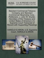 Standard Commercial Tobacco Company And Standard Commercial Steamship Corp., Petitioners, V. John W. Snyder, Secretary Of The Trea