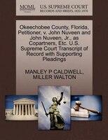 Okeechobee County, Florida, Petitioner, V. John Nuveen And John Nuveen, Jr., As Copartners, Etc. U.s. Supreme Court Transcript Of