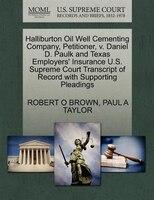 Halliburton Oil Well Cementing Company, Petitioner, V. Daniel D. Paulk And Texas Employers' Insurance U.s. Supreme Court