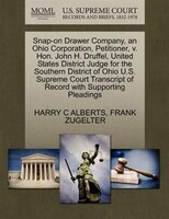 Snap-on Drawer Company, An Ohio Corporation, Petitioner, V. Hon. John H. Druffel, United States District Judge For The Southern Di