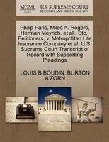 Philip Paris, Miles A. Rogers, Herman Meyrich, Et Al., Etc., Petitioners, V. Metropolitan Life Insurance Company Et Al. U.s. Supre