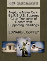 Neptune Meter Co V. N L R B U.s. Supreme Court Transcript Of Record With Supporting Pleadings