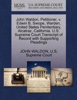 John Waldon, Petitioner, V. Edwin B. Swope, Warden, United States Penitentiary, Alcatraz, California. U.s. Supreme Court Transcrip