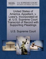 United States Of America, Appellant, V. Loew's, Incorporated Et Al. U.s. Supreme Court Transcript Of Record With