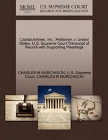 Capital Airlines, Inc., Petitioner, V. United States. U.s. Supreme Court Transcript Of Record With Supporting Pleadings