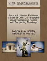 Jerome A. Nevius, Petitioner, V. State Of Ohio. U.s. Supreme Court Transcript Of Record With Supporting Pleadings