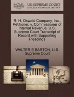 R. H. Oswald Company, Inc., Petitioner, V. Commissioner Of Internal Revenue. U.s. Supreme Court Transcript Of Record With Supporti