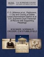 F. O. Wilemon Et Al., Petitioners, V. City And County Of Dallas Levee Improvement District Et Al. U.s. Supreme Court Transcript Of