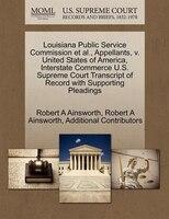 Louisiana Public Service Commission Et Al., Appellants, V. United States Of America, Interstate Commerce U.s. Supreme Court Transc