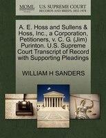 A. E. Hoss And Sullens & Hoss, Inc., A Corporation, Petitioners, V. C. G. (jim) Purinton. U.s. Supreme Court Transcript Of