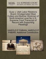 Guss V. Utah Labor Relations Board; Amalgamated Meat Cutters And Butcher Workmen Of North America Local No U.s. Supreme Court Tran