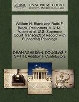 William H. Black And Ruth F. Black, Petitioners, V. A. M. Amen Et Al. U.s. Supreme Court Transcript Of Record With Supporting Plea