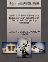 Martin V. S Birch & Sons U.s. Supreme Court Transcript Of Record With Supporting Pleadings